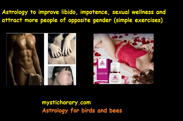 Astrology to improve libido, impotence, sexual wellness and attract more people of opposite gender (secret simple exercises)